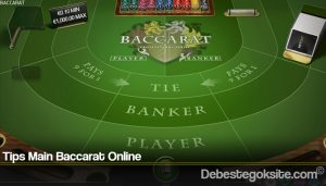 Tips Main Baccarat Online